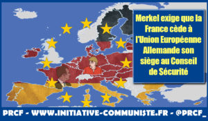 Merkel exige que la France cède à l'Union Européenne Allemande son siège au Conseil de Sécurité .