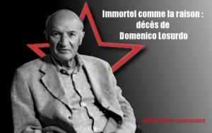 Immortel comme la raison : décès de Domenico LOSURDO !