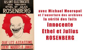 Ouverture des archives : Michael Meeropol innocente Ethel et Julius ROSENBERG