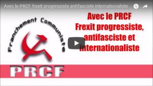 Avec le PRCF, FREXIT progressiste antifasciste et internationaliste – par Benoit Foucambert #vidéo #frexit
