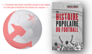 Une histoire populaire du Football, un livre de Mickaël Correia #coupedumonde
