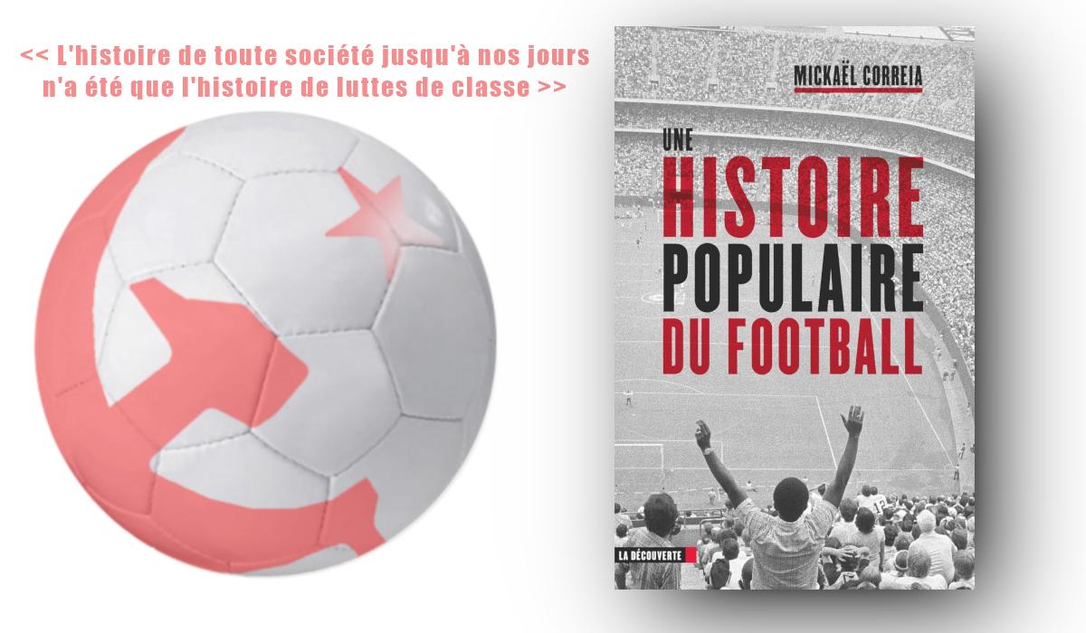 Une Histoire Populaire Du Football Un Livre De Mickael Correia