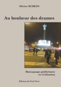 #livre Au bonheur des drames, matraque publicitaire et civilisation de Olivier Rubens