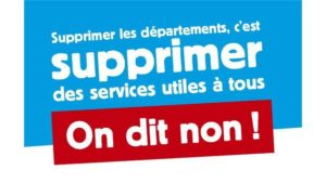 Défendons nos départements contre l'eurorégionalisation et le morcellement de la République et de nos services publics !