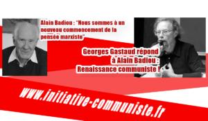 Georges Gastaud répond à Alain Badiou : Renaissance Communiste !