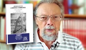 Fins de l'histoire, Georges Gastaud présente le 5e tome de Lumières Communes #vidéo