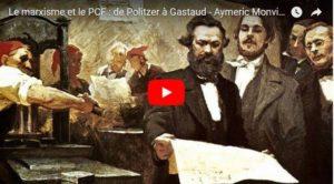 Le marxisme et le PCF : de Politzer à Gastaud – Aymeric Monville #vidéo