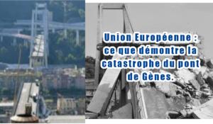 Union Européenne : ce que démontre la catastrophe du pont de Gènes.