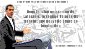 Avec la mise en examen de Lafazanis, le régime Tsipras-UE franchit une nouvelle étape de fascisation