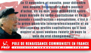 #17nov Le 17 novembre et après bloquer leurs profits pour défendre notre pouvoir d'achat et nos acquis – Georges Gastaud dans - DATE A RETENIR Georges-Gastaud-17-novembre-300x175