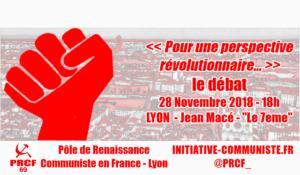 28 novembre 2018 – Lyon 7E : Débat – Quelles perspectives révolutionnaires ?  #PRCF69