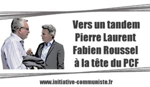 Vers un tandem Pierre Laurent, Fabien Roussel à la tête du PCF – 38è congrès du PCF