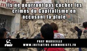 Rue d'Aubagne : Ils ne pourront pas cacher les crimes du Capitalisme en accusant la pluie … PRCF Marseille
