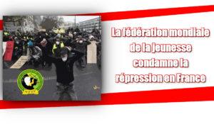 La fédération mondiale de la jeunesse condamne la répression en France