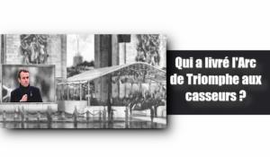 Qui a livré l'Arc de Triomphe aux casseurs ?