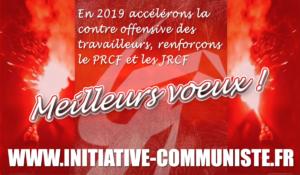 En 2019 accélérons la contre-offensive des travailleurs, renforçons le PRCF et les JRCF pour un pôle communiste central indispensable en France