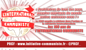 2019, c'est le 100e Anniversaire de L'INTERNATIONALE COMMUNISTE !