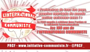 2019, c'est le 100e ANNIVERSAIRE DE  L'INTERNATIONALE COMMUNISTE !