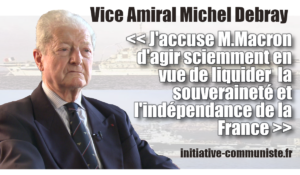 """""""J'accuse M.Macron d'agir sciemment en vue de liquider la souveraineté et l'indépendance de la France.""""Entretien avec l'amiral Michel Debray #TraitéAixLaChapelle"""