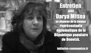 #vidéo Entretien avec Darya Mitina, ex député communiste, représentant de la République Populaire de Donetsk