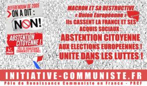 Macron et sa destructive « UE » cassent la France et ses acquis sociaux : abstention citoyenne aux élections européennes ! Unité dans les luttes !