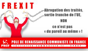 Abrogation des traités, sortie franche de l'UE, non, ce n'est pas « du pareil au même » ! par G Gastaud et F Kassem