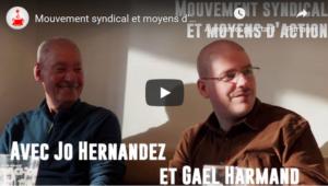 #vidéo Mouvement syndical et moyens d'action – par Jo Hernandez
