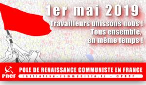 LE PRCF APPELLE A LA CONVERGENCE DES LUTTES LE 1ER MAI 2019