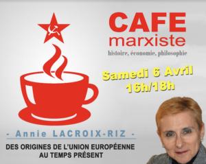 Café d'histoire critique et d'études marxistes, 6 avril 2019 de 16 à 18h, Annie Lacroix-RIZ : Des origines de l'Union européenne au temps présent !