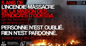 #2mai 5 ans de l'incendie massacre de la maison des syndicats d'Odessa par les fascistes ukrainiens pro UE !
