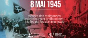 8 mai 1945 grâce à l'Union Soviétique, le fascisme est vaincu.