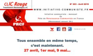 CLIC Rouge 203 – votre supplément électronique gratuit à Initiative Communiste [avril 2019]