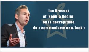 Ian Brossat et Sophia Hocini, ou la décrépitude du « communisme new-look »