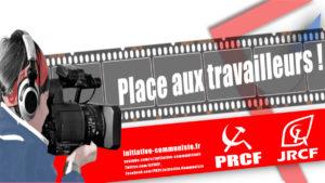 Pour faire place aux travailleurs, le PRCF et les JRCF présents sur YouTube !