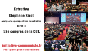 #Entretien : Gilets Jaunes, CES, FSM, luttes… Stéphane Sirot analyse les perspectives construites après le 52e congrès de la CGT.