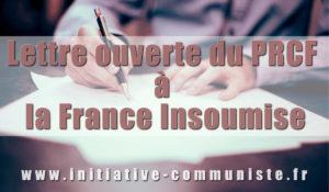 Lettre ouverte du PRCF à l'adresse de la France Insoumise .