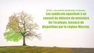 Les syndicats appellent à un conseil de défense du ministère de l'écologie, menacé de disparition par le régime Macron !