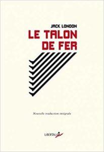 UN LIVRE POUR L'ÉTÉ : Jack London, Le Talon de fer .