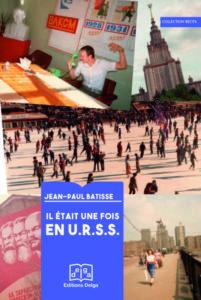 """""""Il était une fois en URSS"""" par Jean-Paul Batisse #vidéo"""