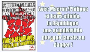 Avec Macron/Philippe et leurs affidés, la République une et indivisible plus que jamais en danger !