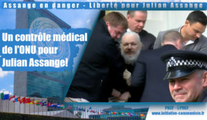Un contrôle médical de l'ONU pour Julian Assange!
