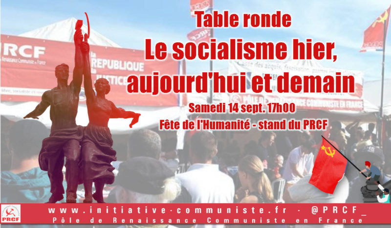 Le socialisme hier, aujourd'hui et demain – 14/09 17h – Fête de l'Humanité – stand du PRCF [table ronde]