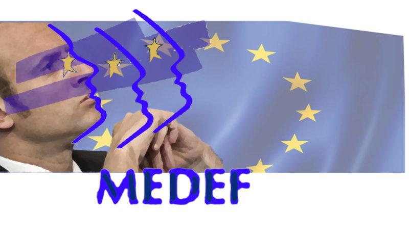 Université d'été du MEDEF: les « eurolâtres » réaffirment leur servitude volontaire envers le capitalisme euro-atlantique !
