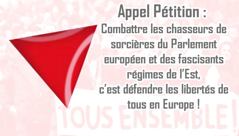 Appel Pétition : Combattre les chasseurs de sorcières du Parlement européen et des fascisants régimes de l'Est, c'est défendre les libertés de tous en Europe!