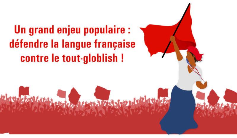 Un grand enjeu populaire : défendre la langue française contre le tout-globish !