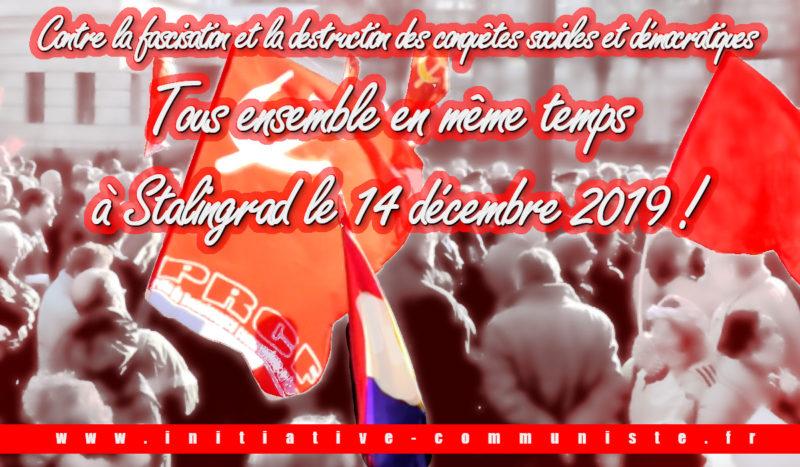 Contre la fascisation et la destruction des conquêtes sociales et démocratiques Tous ensemble en même temps à Stalingrad le 14 décembre 2019 !