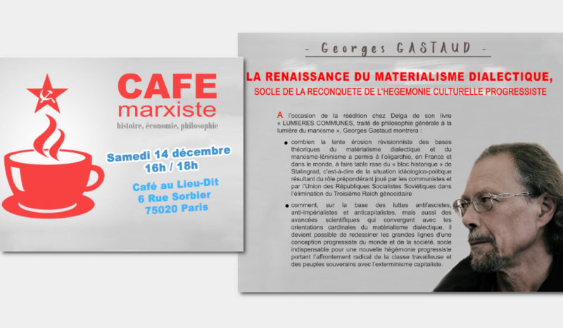 """14/12/19 Paris #CaféMarxiste avec Georges Gastaud """"la renaissance du matérialisme dialectique"""" …"""