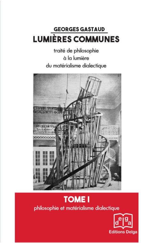Lumières Communes le traité de philosophie matérialiste dialectique réédité : un livre à commander !