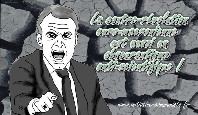 La contre-révolution euro-macronienne est aussi un obscurantisme anti-scientifique !
