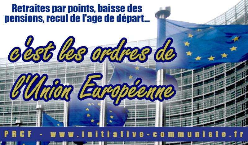 Réformer les retraites pour baisser les pensions, ce sont les ordres de l'Union Européenne !